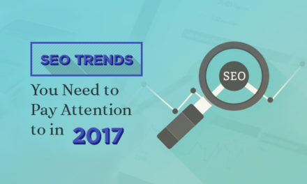 SEO Trends You Need to Pay Attention to in 2017