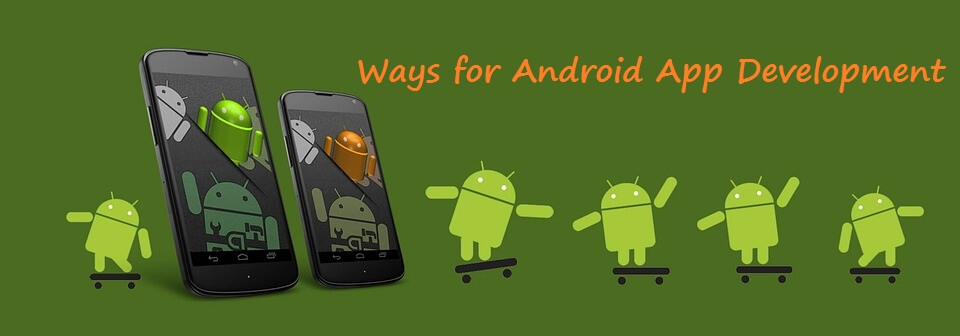11 Creative Ways to Write About Android App Development
