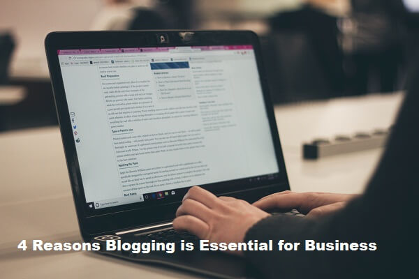 4 Reasons Blogging is Essential for Businesses